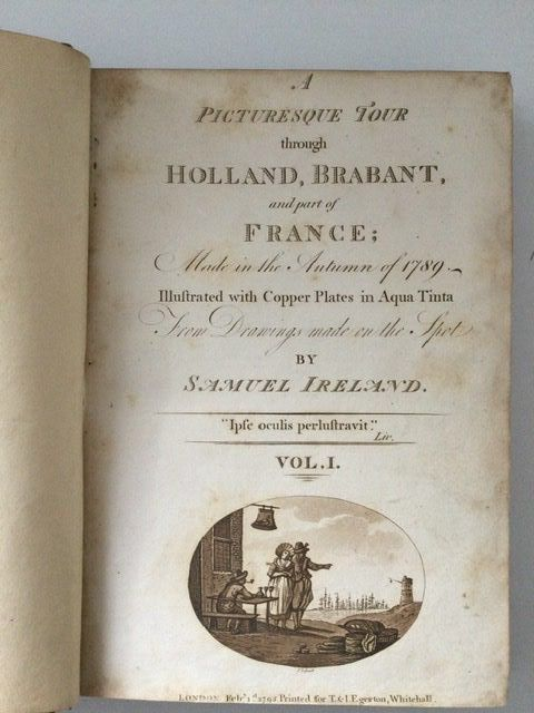 Samuel Ireland - A Picturesque Tour through Holland, Brabant, and a part of France - 1796
