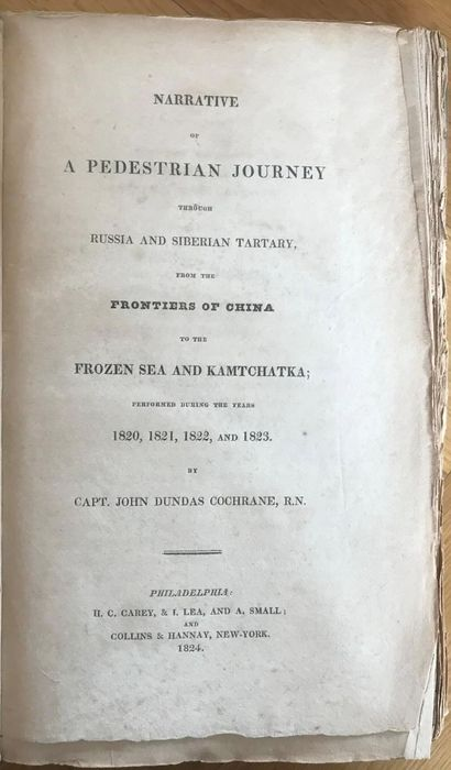 John Dundas Cochrane - Narrative Of A Pedestrian Journey Through Russia And Siberian Tartary, From The Frontiers Of China.. - 1824