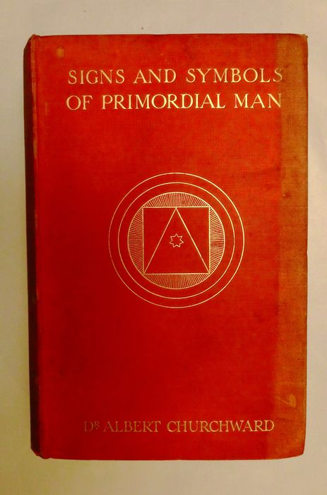 Albert Churchward - Signs and Symbols of Primordial Man - 1910