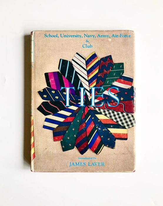 James Laver - Ties. The Book of Public School Old Boys, University, Navy, Army, Air Force & Club Ties Book - 1968