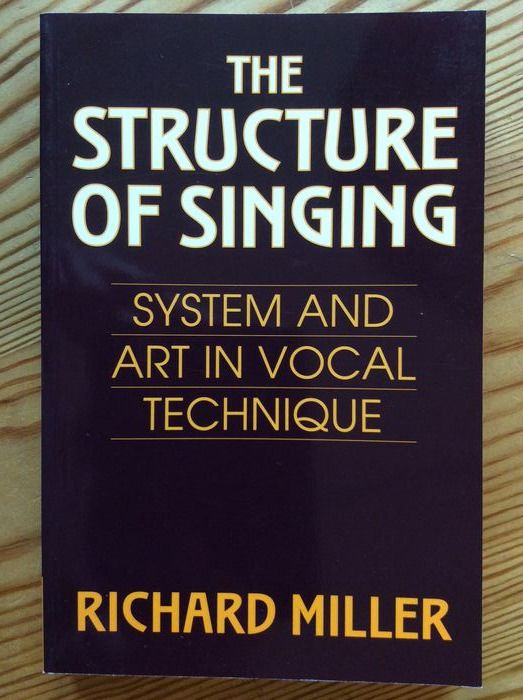 Richard Miller - The Structure of Singing / System and Art in Vocal Technique - 1996