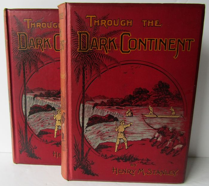 Henry M. Stanley - Through the Dark Continent - 1899