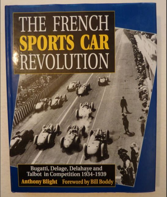 Boeken - The French Sports Car Revolution - Bugatti , Delage , Delahaye and Talbot in Competition 1934-1939 Limited Edition - 1990-2000