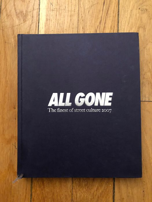 Michael Dupouy - All Gone. The finest of street culture 2007 - 2007