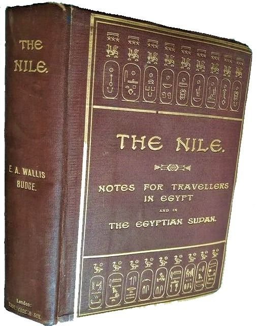 E A Wallis Budge - The Nile notes for Travellers in Egypt and in the Egyptian Sudan - 1910