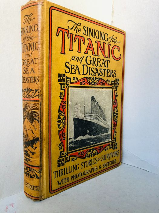 Logan Marshall - The Sinking of the TITANIC and Great Sea Disasters - 1912