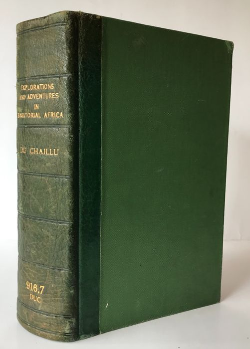 Paul du Chaillu - Explorations & Adventures in Equatorial Africa; Complete with all engravings and Map - 1861