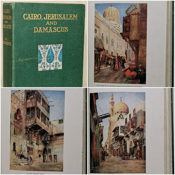 D. S. Margoliouth - Cairo, Jerusalem and Damascus. Three Chief Cities of the Egyptian Sultans - 1907