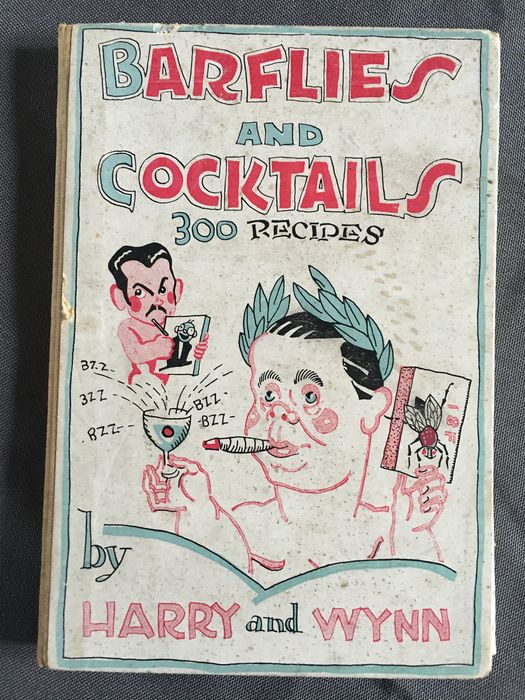 Harry and Wynn - Barflies and Cocktails 300 recipes by Harry and Wynn - 1927