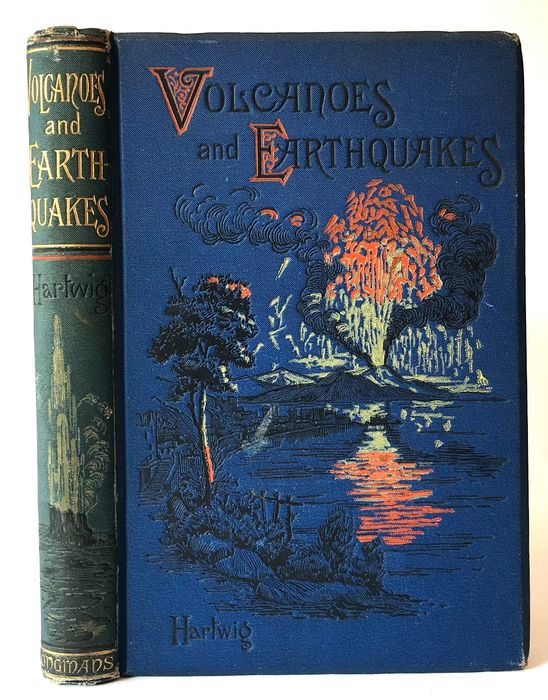 Dr. Georg Hartwig (1813-1880) - Volcanoes and Earthquakes; with 30 illustrations - 1887