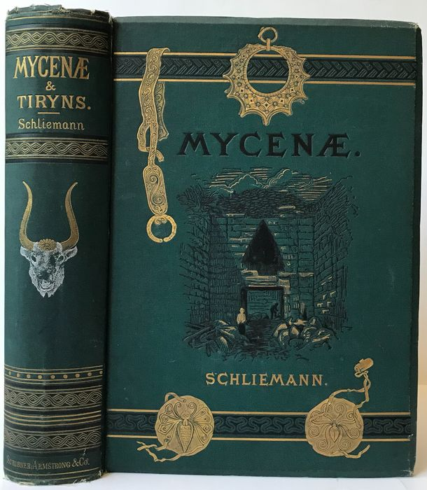 Henry Schliemann - Mycenæ; a Narrative of researches and discoveries at Mycenæ and Tiryns - 1878