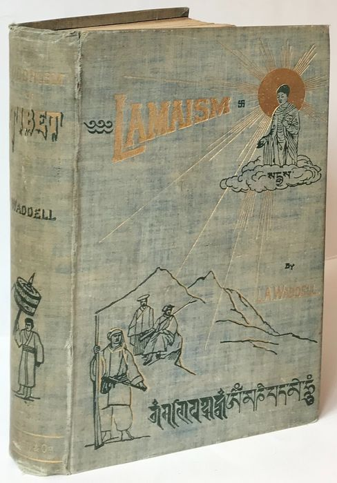 L.A. Waddell (1854-1938) - The Buddhism of Tibet or Lamaism with its mystic cults, symbolism and mythology - 1895