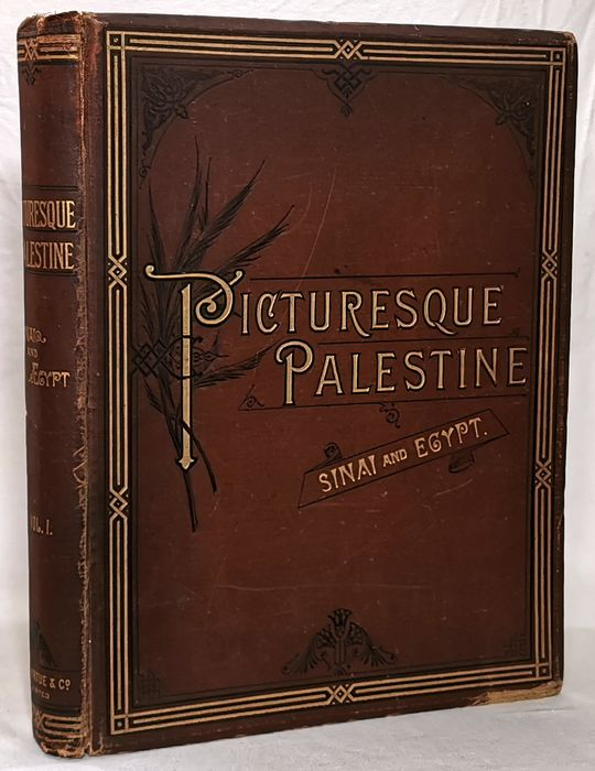 Colonel Sir Charles W. Wilson - Picturesque Palestine Sinai and Egypt - 1884