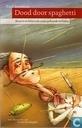 Dood door spaghetti + Bizarre en hilarische waar gebeurde verhalen