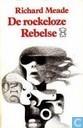 De roekeloze rebelse