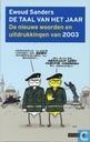 De taal van het jaar - De nieuwe woorden en uitdrukkingen van 2003