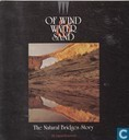 Of wind, water, sand The Natural bridges story