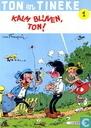 Strips - Ton en Tinneke - Kalm blijven, Ton!