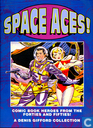 Space Aces! - Comic Book Heroes from the Forties and Fifties