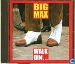 Walk on...