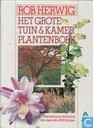 Het grote tuin- en kamerplanten boek