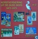 Kerstversiering uit de oude doos 1875-1975 #2