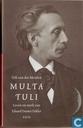 Multatuli - Leven en werken van Eduard Douwes Dekker.