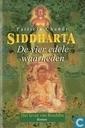 Siddharta 2: De vier edele waarheden