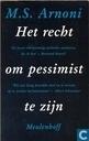 Het recht om pessimist te zijn