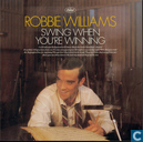 Vinyl records and CDs - Williams, Robbie - Swing when You're Winning