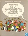 Histoire de la Bande Dessinee en France et en Belgique des origines á nou jours