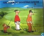 Tips voor de fanatieke golfer