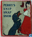 Perry's Snip Snap Snor