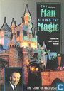The Man Behind the Magic, the Story of Walt Disney