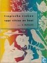 Tropische Vinken voor Vitrine en Kooi