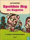 Spekkie Big in: Cognito & andere vermommingen