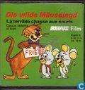 Die wilde Mausejagd / La terrible chasse aux souris / Caccia violenta al topo