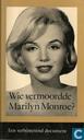 Wie vermoordde Marilyn Monroe?