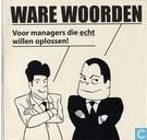 Ware woorden - Voor managers die echt willen oplossen!