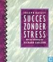 Succes zonder stress