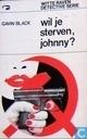 Wil je sterven, Johnny?