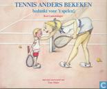 Tennis anders bekeken