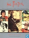Hal Foster - Prince of Illustrators - Father of the adventure Strip