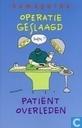 Operatie geslaagd - Patiënt overleden