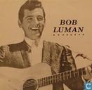 Rockin' Rollin' Bob Luman  vol.1