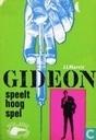 Gideon speelt hoog spel