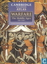 Cambridge illustrated atlas: Warfare The Middle Ages 768-1487