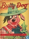 Strips - Bully Dog - Bully de goudzoeker