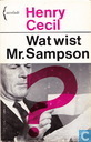 Wat wist Mr. Sampson?