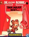 Comic Books - Kleine Robbe, De - Dan maar niet...